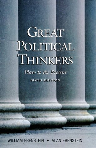 By Alan O. Ebenstein - Great Political Thinkers: From Plato to the Present: 6th (sixth) Edition PDF