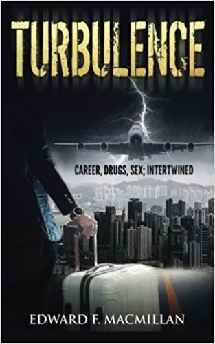 Turbulence: Career, Drugs, Sex; Intertwined: Edward F ...