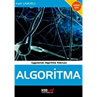 ALGORİTMA: Uygulamalı Algoritma Kılavuzu