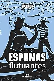 Espumas Flutuantes: Texto integral (Clássicos Melhoramentos)