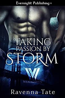 Taking Passion by Storm (The Weathermen Book 6) by [Tate, Ravenna]