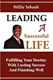 Leading A Successful Life, Willie Yeboah, 0615330657