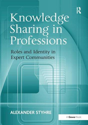 Knowledge Sharing in Professions: Roles and Identity in Expert Communities