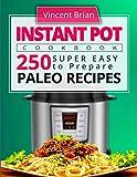 Instant Pot Cookbook: 250 Super Easy to Prepare