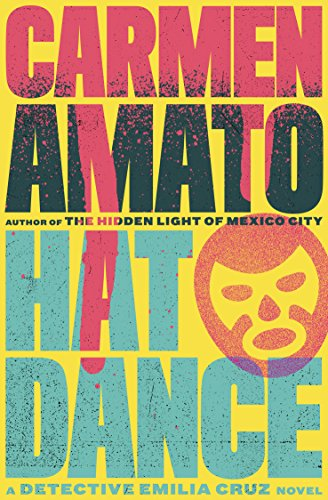 Book: Hat Dance (Detective Emilia Cruz Book 2) by Carmen Amato