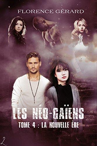 La Nouvelle Ère: Saga de romance dystopique (Les Néo-Gaïens t. 4) (French Edition)