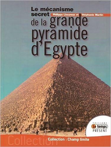 Livre gratuits Le mécanisme secret de la grande pyramide d'Egypte pdf ebook
