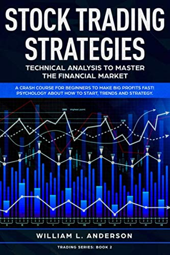 51eYyhY2C0L - Stock Trading Strategies: Technical Analysis to Master the Financial Market.  A Crash Course for Beginners to Make Big Profits Fast! Psychology about How to Start, Trends and Strategy (Trading series)