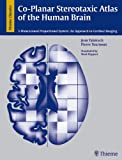 Co-Planar Stereotaxic Atlas of the Human Brain : 3-Dimensional Proportional System: An Approach to Cerebral Imaging, Talairach, J. and Tournoux, P., 3137117011