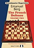 Grandmaster Repertoire 15 - The French Defence Volume Two: The French Defence -- Volume 2