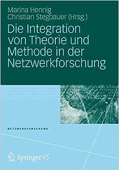 Die Integration von Theorie und Methode in der Netzwerkforschung