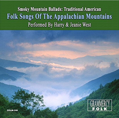Smoky Mountain Ballads: Traditional American Folk Songs Of The Appalachian Mountains