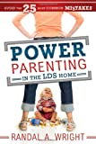 Power Parenting in the LDS Home, Randal A. Wright, 1462113796