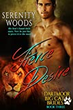 Fierce Desire (Dartmoor Big Cat Brides Book 3)