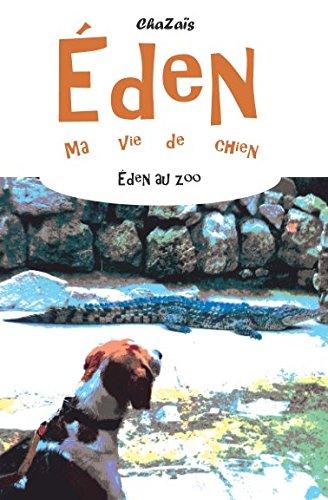 Read Online Au zoo. (Eden, ma vie de chien.) (French Edition) pdf epub