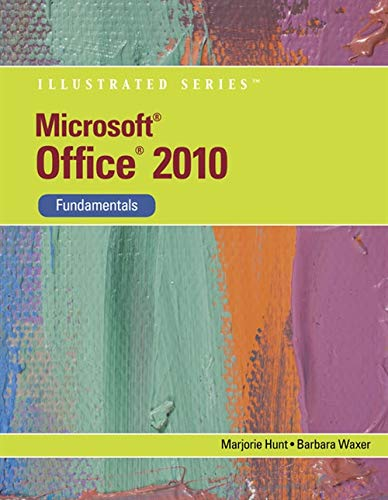 Microsoft Office 2010: Illustrated Fundamentals (Available Titles Skills Assessment Manager (SAM) - Office 2010)