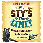 The Sty's the Limit: When Middle Age Gets Mucky | Simon Dawson