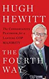 Book cover image for The Fourth Way: The Conservative Playbook for a Lasting GOP Majority