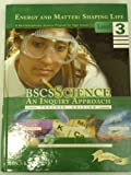 BSCS Science : An Inquiry Approach Level 3: Energy and Matter--Shaping and Organizing Living Systems Teacher Edition Pack, Biological Sciences Curriculum Studies, 0757517374