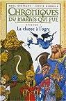 Chroniques du marais qui pue, tome 1 : La chasse à l'ogre par Stewart