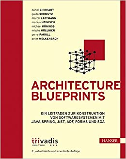 Architecture blueprints ein leitfaden zur konstruktion von architecture blueprints ein leitfaden zur konstruktion von softwaresystemen mit java spring adf forms und soa amazon daniel liebhart malvernweather Image collections