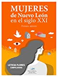 img - for Mujeres de Nuevo Le n en el siglo XXI (Spanish Edition) book / textbook / text book
