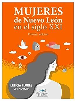 Mujeres de Nuevo León en el siglo XXI de [Flores, Leticia]