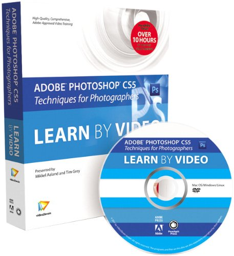 Adobe Photoshop CS5 Techniques for Photographers: Learn by Video