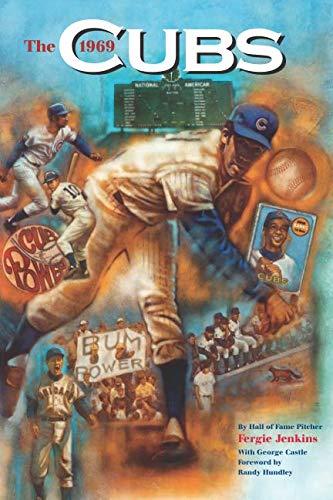 The 1969 Cubs: Long Remembered - Not Forgottten by John Schenk & Associates, LLC