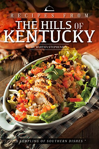 Recipes from the Hills of Kentucky: A Sampling of Southern Dishes by Martha Stephenson