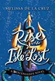 Disney Rise of the Isle of the Lost: A Descendants Novel