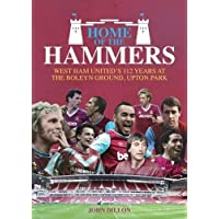 Home of the Hammers: West Ham United's 112 Years at the Boleyn Ground, Upton Park