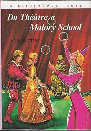 Amazon Fr Du Theatre A Malory School Bibliotheque Rose