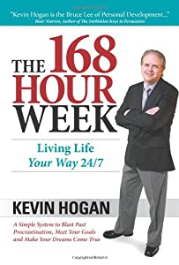 The 168 Hour Week: Living Life Your Way 24-7
