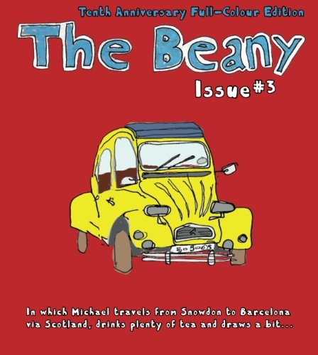 The Beany #3: In Which Michael Travels From Snowdon To Barcelona Via Scotland, Drinks Plenty Of Tea And Draws A Bit...