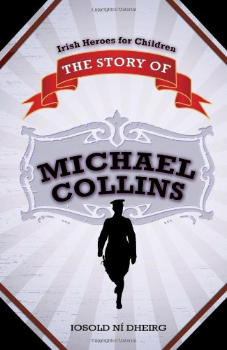 The Story of Michael Collins (Irish Heroes for Children) PDF