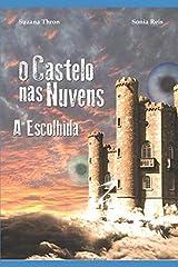 O Castelo nas Nuvens: A Escolhida (Portuguese Edition) Paperback