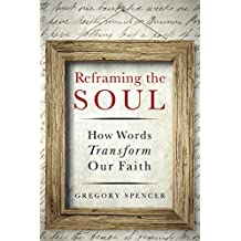 Reframing the Soul: How Words Transform Our Faith