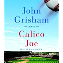 Calico Joe by Grisham, John Unabridged Edition [AudioCD(2012/4/10)]