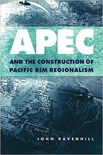 Book APEC and the Construction of Pacific Rim Regionalism (Cambridge Asia-Pacific Studies)
