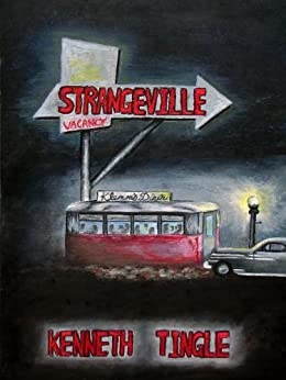 Strangeville Part 1 by [Tingle, Kenneth ]