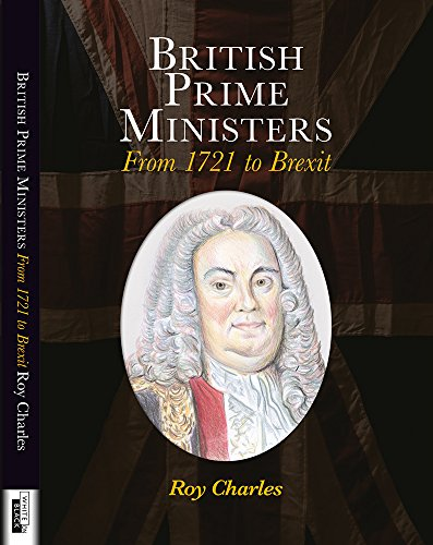 British Prime Ministers: From 1721 to Brexit