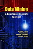 img - for Data Mining: A Knowledge Discovery Approach by Krzysztof J. Cios (2007-02-01) book / textbook / text book