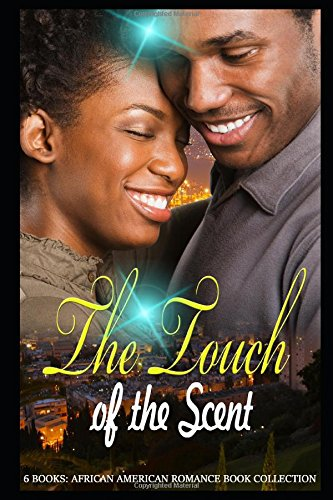 Search : The Touch of the Scent: African American Romance Book Collection