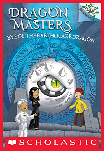 Eye of the Earthquake Dragon: A Branches Book
