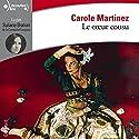 Le cœur cousu Hörbuch von Carole Martinez Gesprochen von: Suliane Brahim