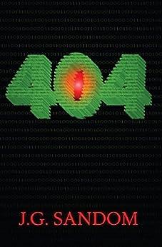 404: A John Decker Thriller by [Sandom, J.G.]