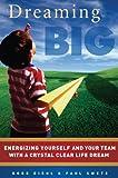 Dreaming Big, Bobb Biehl and Paul Swets, 1934068365