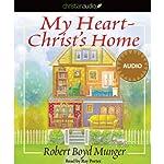 My Heart - Christ's Home | Robert Boyd Munger