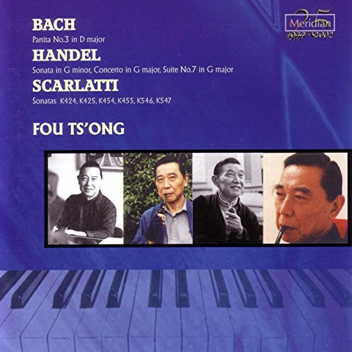 Fou Ts'ong: Bach: Partita No.3 in D Major / Handel: Sonata in G Minor - Concerto in G Major - Suite No.7 in G Major